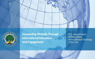 U.S. Department of Education International Strategy 2012-16